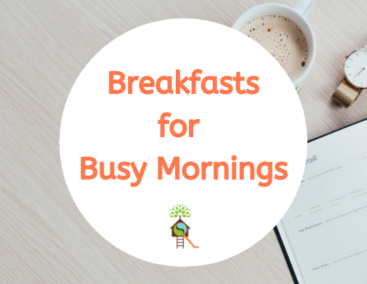 5 Breakfasts for Busy Mornings