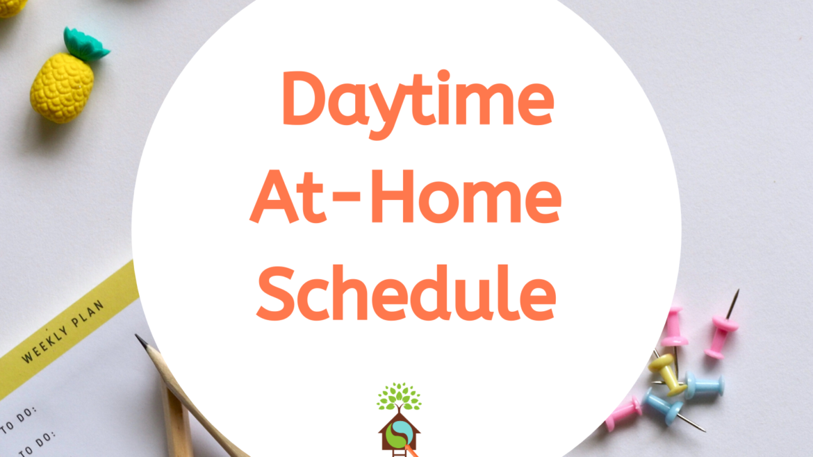 Daytime At-Home Schedule