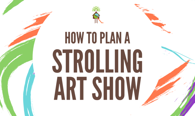 How to Plan A Strolling Art Show