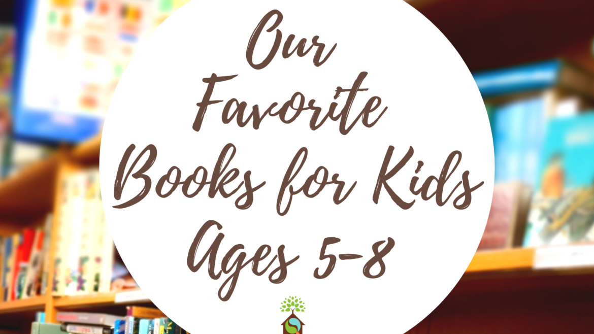 Best Picture & Chapter Books for Ages 5 – 8