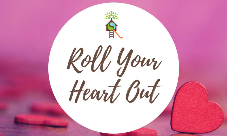 Roll Your Heart Out