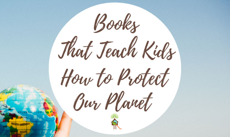 Books That Teach Children All About Protecting Our Plant