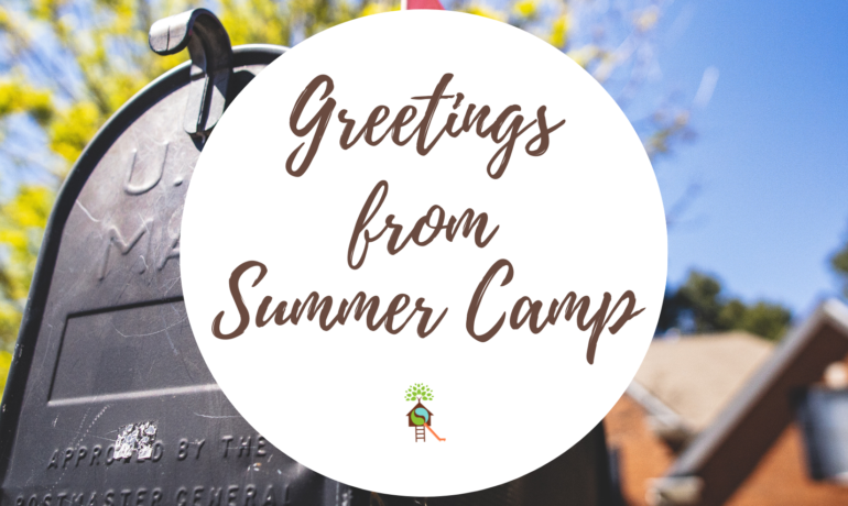 Greetings From Summer Camp!